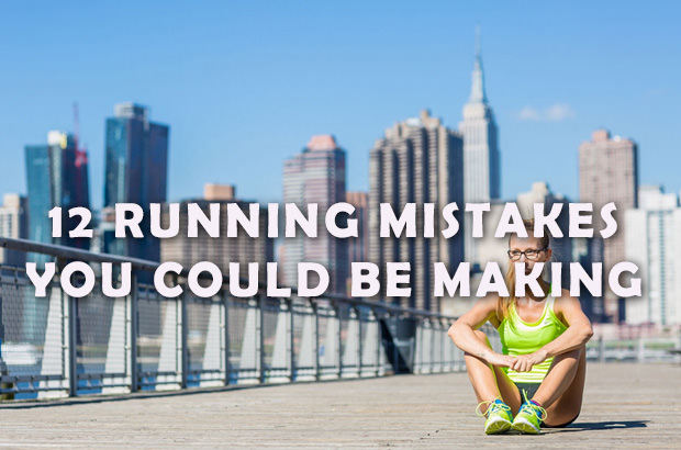 12 Running Mistakes You Could Be Making