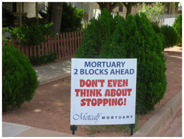 Funniest Running Signs #i: Mortuary Ahead. Don't even think about stopping.