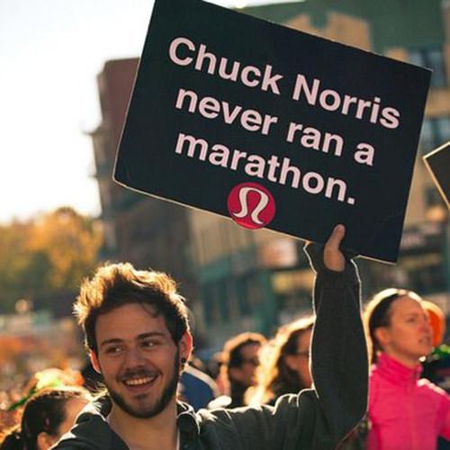 Funniest Running Signs #i: Chuck Norris never ran a marathon.