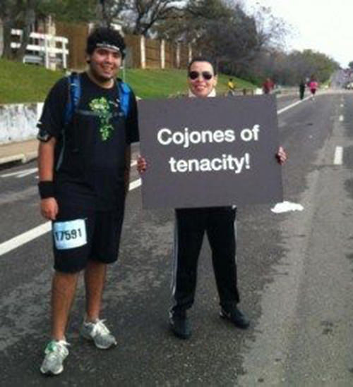 Funniest Running Signs #i: Cojones of tenacity.