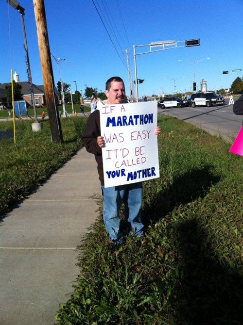 Funniest Running Signs #i: If a marathon was easy it'd be called your mother.