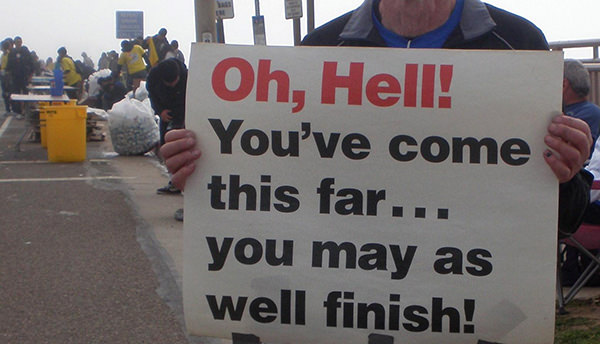 Funniest Running Signs #i: Oh, hell!! You've come this far. You may as well finish!