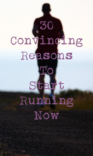 Running is one of the best butt-kicking, calorie-blasting workouts around. Still not convinced? Here are 30 big time reasons to hit the ground running.