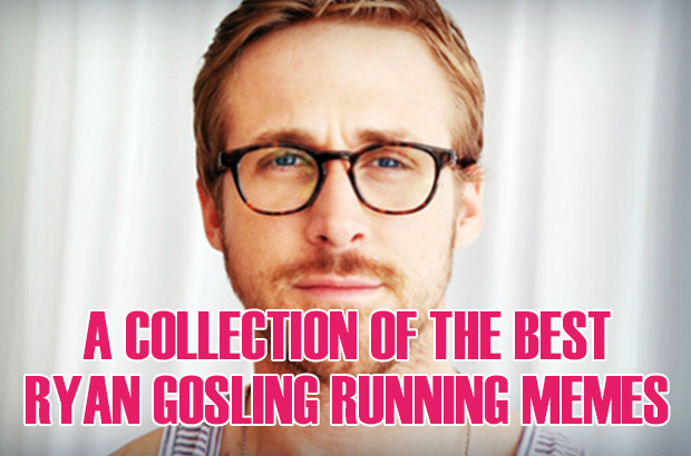 A Collection of the Best Ryan Gosling Running Memes