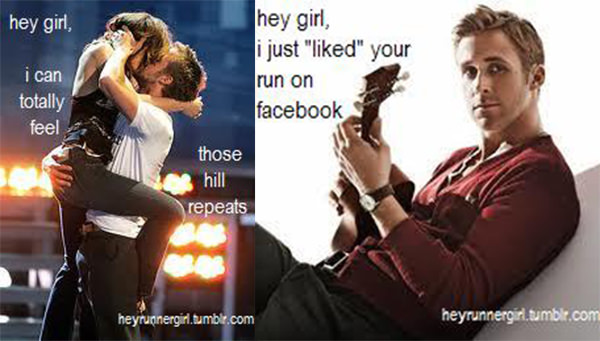 A Collection of the Best Ryan Gosling Running Memes #21: Hey girl, I just 'liked your run on Facebook.Hey girl, I can totally feel those hill repeats.