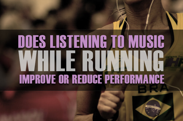 Does listening to music while running improve or reduce performance?