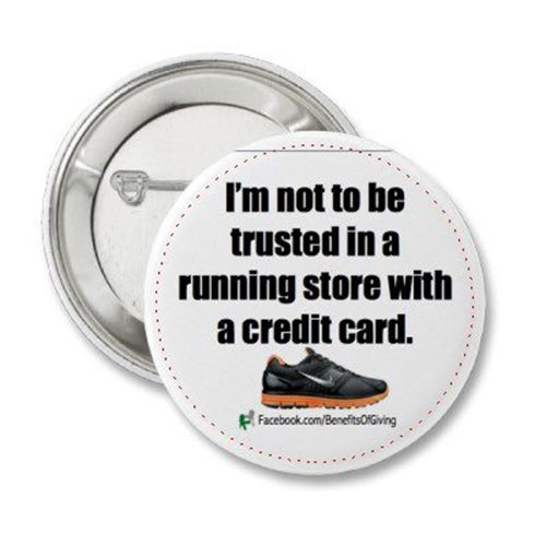 Funnies You'll Enjoy It You're A Runner #12: I'm not to be trusted in a running store with a credit card.