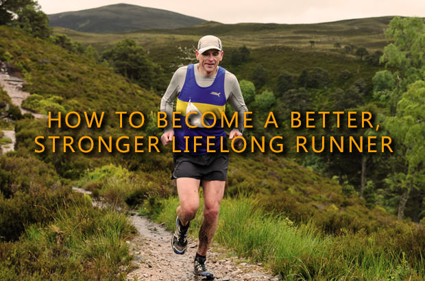 How to Become a Better, Stronger Lifelong Runner