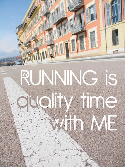 Inspirational Messages To Get You Off That Couch And Go Running #2: Running is quality time with me.