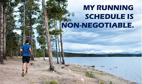 Inspirational Messages To Get You Off That Couch And Go Running #3: My running schedule is non-negotiable.