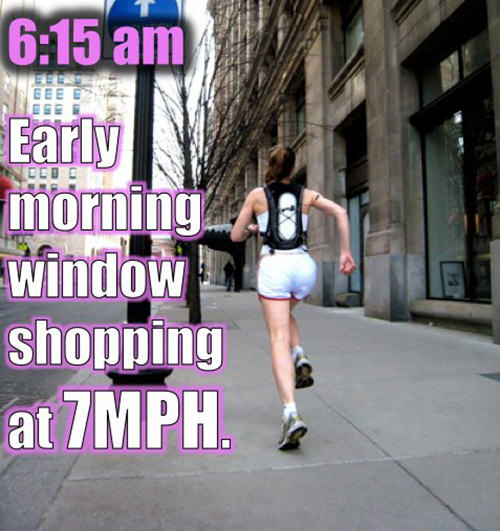 Inspirational Messages To Get You Off That Couch And Go Running #25: 6:15 am. Early morning window shopping at 7 mph.