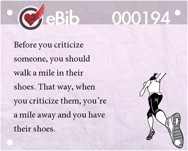 Jokes For Runners #7: Before you criticize someone, you should walk a mile in their shoes.