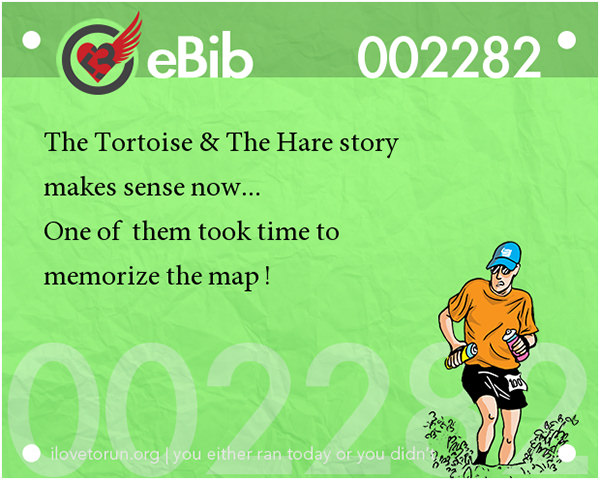 Jokes For Runners #20: The Tortoise and the Hare story makes sense now. One of them took time to memorize the map.