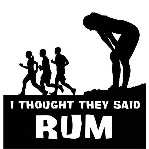 Runner Humor #1: I thought they said rum.