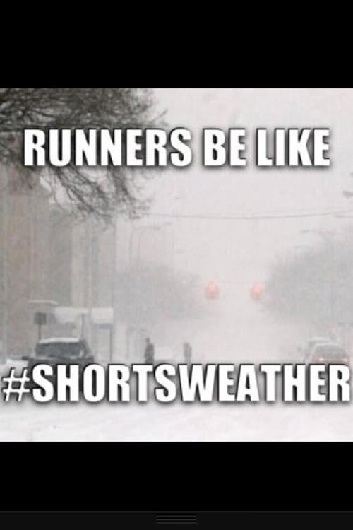 Runner Humor #5: Runners be like, shortsweather.
