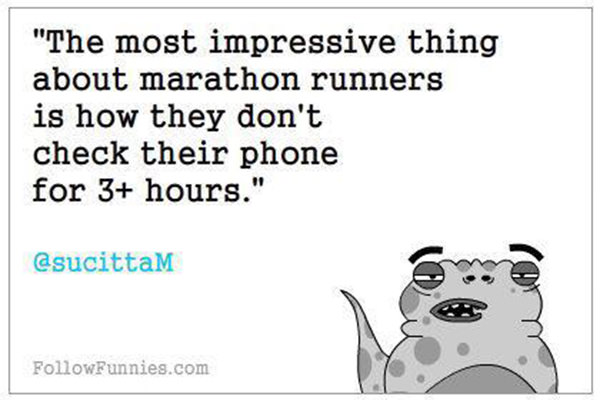 Runner Humor #11: Marathon Runners and their Phones.