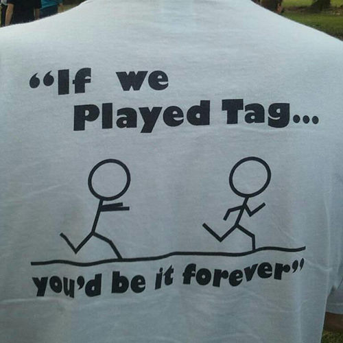 Runner Humor #12: Playing Tag With A Runner.