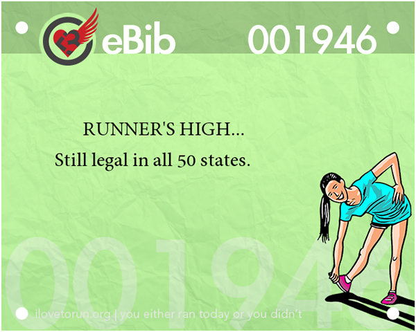 Runner Jokes #12: Runner's High. Still legal in all 50 states.