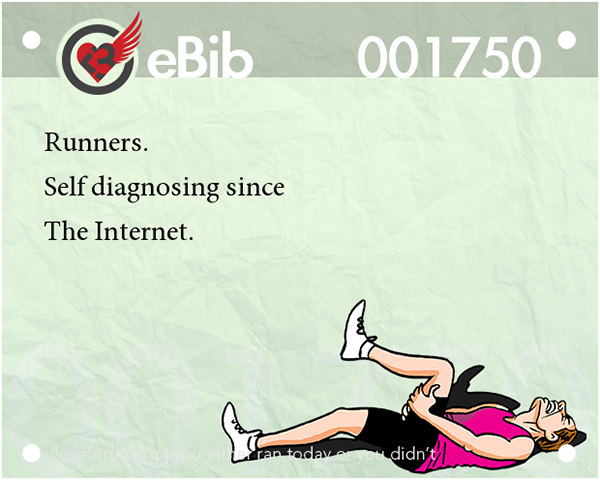 Runner Jokes #14: Runners. Self-diagnosing since The Internet.