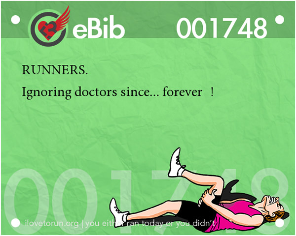Runner Jokes #15: Runners. Ignoring doctors since, forever.