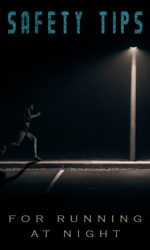 There are many advantages to running at night. The air is cool. You get to ponder the events of the day. And it keeps you away from the TV. But before you vanish into the night, here are a few night road rules to live by.