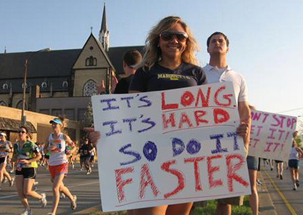 Sexy Running Signs At A Road Race #16: It's long. It's hard. So do it faster.
