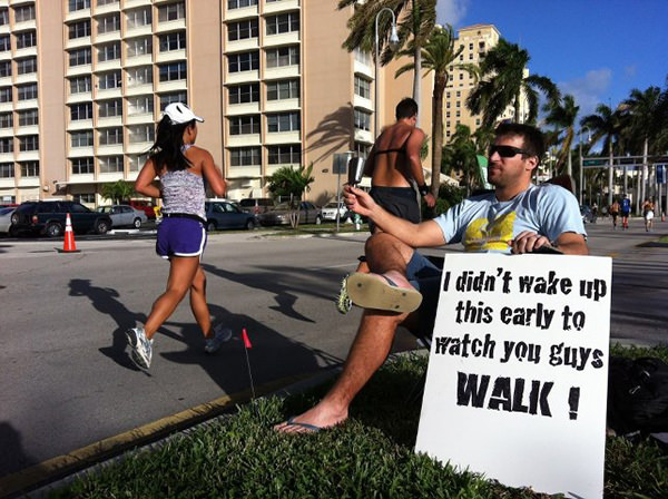Spectator Placards That Will Get You Running Faster #14: No more Saturday runs. Means Friday Night Sex Baby. HooRah.