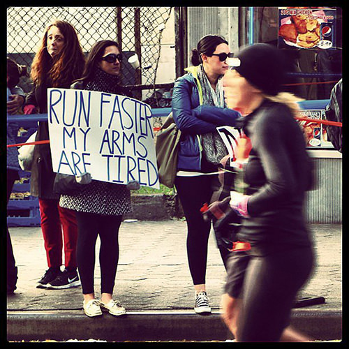Spectator Placards That Will Get You Running Faster #15: Keep going. Keep going. That's what she said.