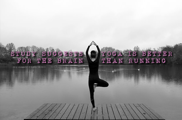 Study Suggests Yoga Is Better For The Brain Than Running