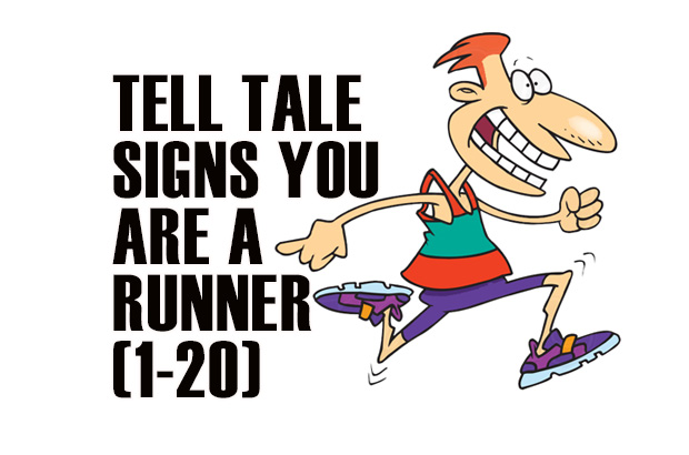 Tell Tale Signs You Are A Runner 1-20