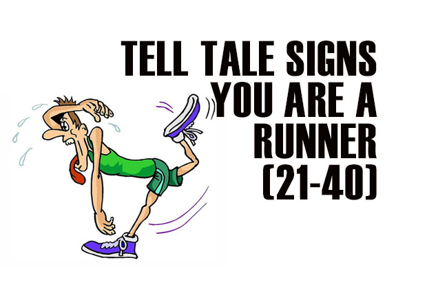 Tell Tale Signs You Are A Runner 21-40