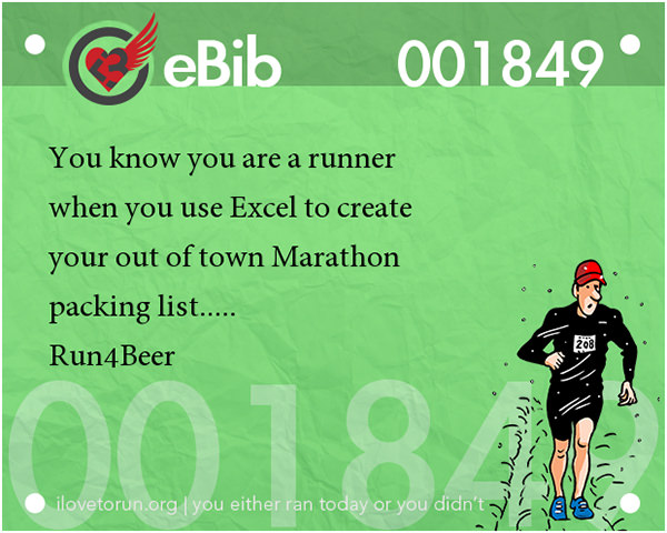 Tell Tale Signs You Are A Runner 21-40 #3: You know you're a runner when you use Excel to create your out of town Marathon packing list.