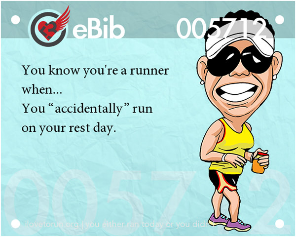 Tell Tale Signs You Are A Runner 41-60 #3: You know you're a runner when you