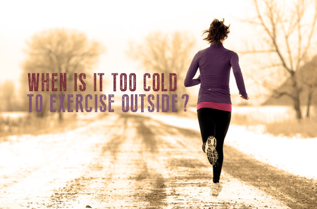 When Is It Too Cold to Exercise Outside