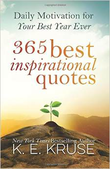 365 Best Inspirational Quotes : Daily Motivation For Your Best Year Ever<br /> - by Kevin Kruse