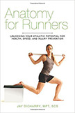 Anatomy for Runners : Unlocking Your Athletic Potential for Health, Speed, and Injury Prevention<br />