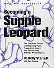 Becoming a Supple Leopard : The Ultimate Guide to Resolving Pain, Preventing Injury, and Optimizing Athletic Performance<br />