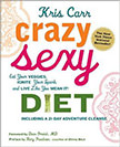 Crazy Sexy Diet : Eat Your Veggies, Ignite Your Spark, And Live Like You Mean It!<br />