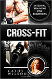 Cross-Fit : Interval Training for Beginners<br />