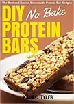 DIY No-Bake Protein Bars : The Best and Easiest No-Bake Homemade Protein Bar Recipes<br />