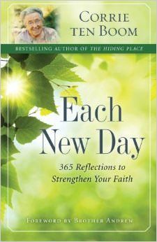 Each New Day : 365 Reflections to Strengthen Your Faith<br /> - by Corrie Ten Boom