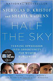 Half the Sky : Turning Oppression into Opportunity for Women Worldwide<br /> - by Nicholas D. Kristof