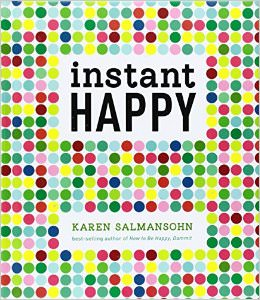 Instant Happy : 10-Second Attitude Makeovers<br />