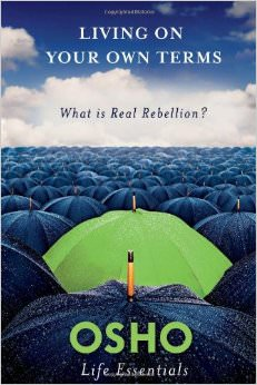 Living on Your Own Terms : What Is Real Rebellion?<br />