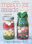 Mason Jar Salads and More : 50 Layered Lunches to Grab and Go<br />