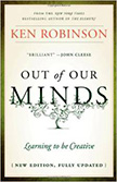 Out of Our Minds : Learning to be Creative<br /> - by Ken Robinson