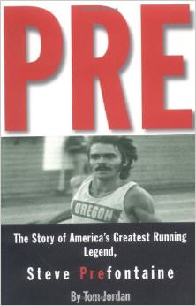 Pre: The Story of America's Greatest Running Legend, Steve Prefontaine :