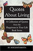 Quotes About Living : Quotes from the Happiness in Your Life Book Series<br />