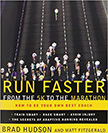 Run Faster from the 5K to the Marathon : How to Be Your Own Best Coach<br />