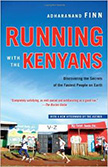 Running with the Kenyans : Discovering the Secrets of the Fastest People on Earth<br /> - by Adharanand Finn